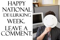 Happy National Delurking Week . . . Leave a Comment