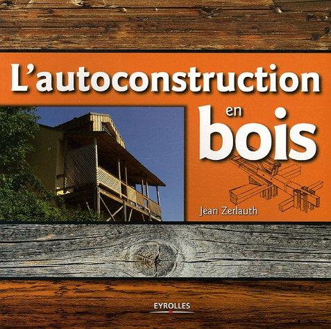 Environnement info l 39 autoconstruction en bois de jean for Cout autoconstruction