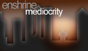 Enshrine Mediocrity