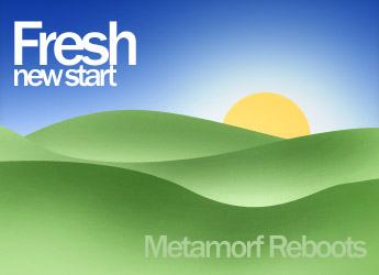 Fresh new start: Metamorf Reboots