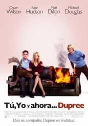 Tú, Yo y ahora... Dupree - 2006 en Cine Compuntoes