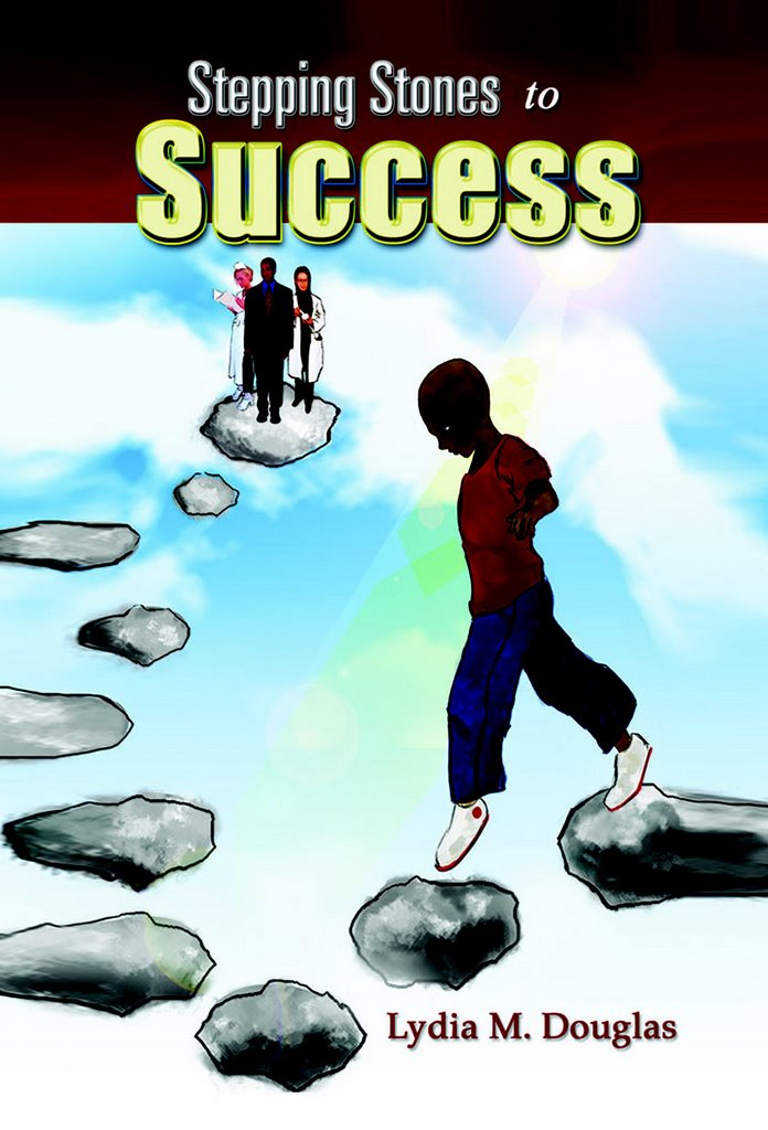 stepping stones to success Who wrote this, failure is the stepping stone to every step you've taken up to now has brought you closer to success failures are but stepping stones on the.