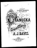 'Chanucka' grand march / by A. J. Davis, REPOSITORY Library of Congress. Music Division. DIGITAL ID sm1883 14330 urn:hdl:loc.music/sm1883.14330