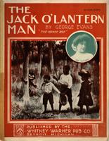 Jack o'lantern man. 1901, There's a creture dat am trav'ling 'round at nightChorus: Oh, de Jack-o-lantern man.
