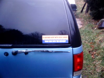 Bumper Sticker text reads: I'd Rather Hunt With Dick Cheney Than Ride With Ted Kennedy. I got it for my grandfather because he laughed really hard when I told him about Rush Limbaugh saying the phrase after tha infamous friendly fire incident.