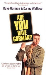 Why is Dave Gorman?