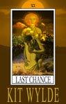 Last Chance, Freya\'s Bower, Kit Wylde