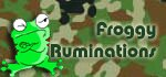 Froggy Ruminations