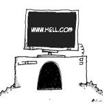 Welcome to hell.com...enjoy your stay!