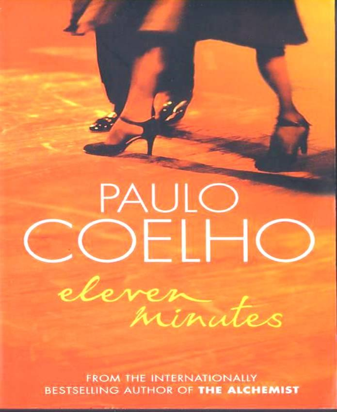 eleven minutes The paperback of the once minutos (eleven minutes) by paulo coelho at barnes & noble free shipping on $25 or more.