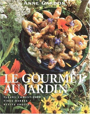 Couleurs textures et parfums gourmands livre le for Au jardin des gourmets