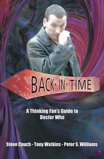BACK IN TIME - A Thinking Fan's Guide to Doctor Who by Steve Couch, Tony Watkins and Peter S Williams