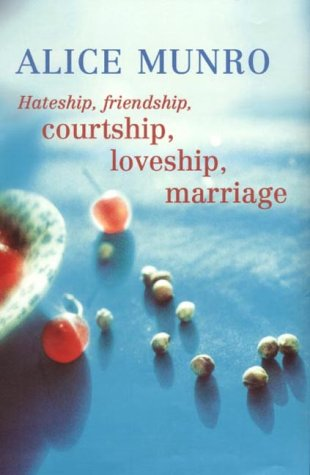 hateship friendship courtship loveship marriage The paperback of the hateship, friendship, courtship, loveship, marriage by alice munro at barnes & noble free shipping on $25 or more.