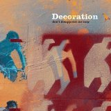 Decoration - Don't Disappoint Me Now