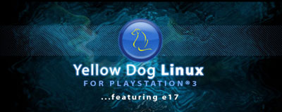 Yellow Dog Linux for Playstation 3, featuring E17