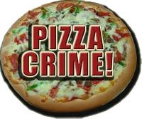 Pizza Crime