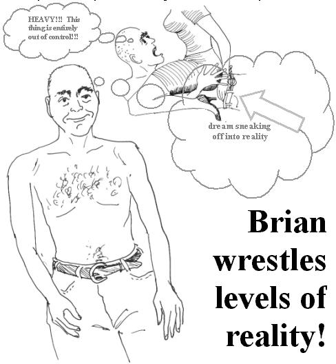 Brian Wrestles Reality