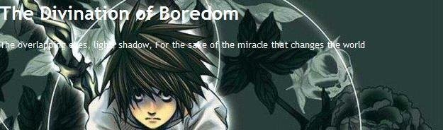The Divination of Boredom