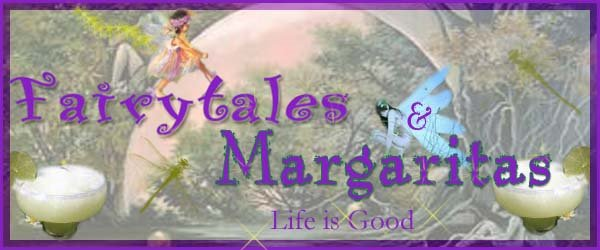 Fairytales and Margaritas