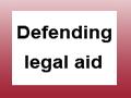 Defending legal aid