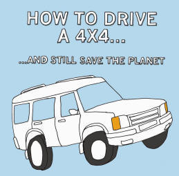 How to Drive a 4x4 and Still Save the Planet