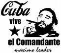 CUBA VIVE  EL COMANDANTE FIDEL CASTRO