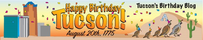 Tucson&#39;s Birthday
