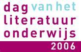 Dag van het Literatuuronderwijs 2006