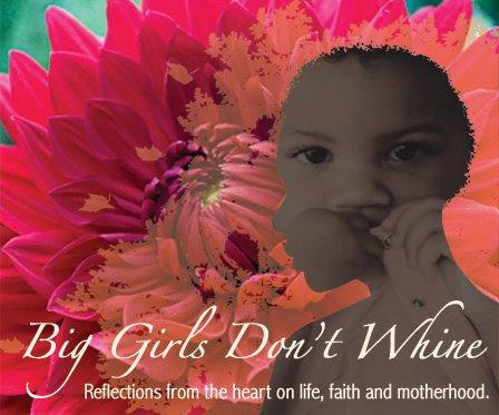 Big Girls Don't Whine