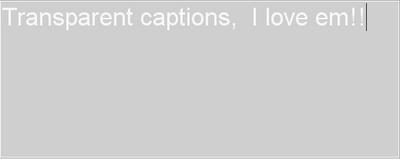 Transparent Text Captions