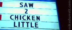Cinema Sign: SAW 2 CHICKEN LITTLE
