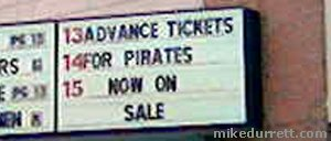 Sign: ADVANCE TICKETS FOR PIRATES NOW ON SALE
