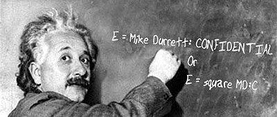 Photo: Albert Einstein on Mike Durrett