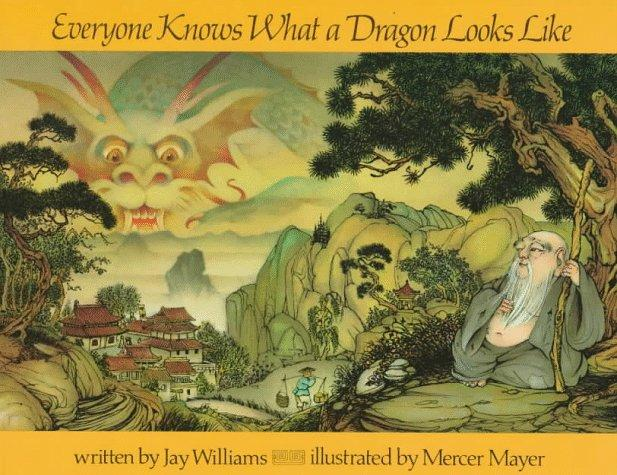 Everyone Knows What a Dragon Looks Like Jay Williams & Mercer Mayer.