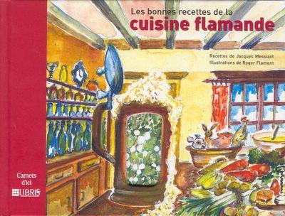 Histoires du nord les bonnes recettes de la cuisine flamande - Histoire des recettes de cuisine ...
