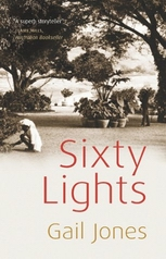 Sixty Lights by Gail Jones