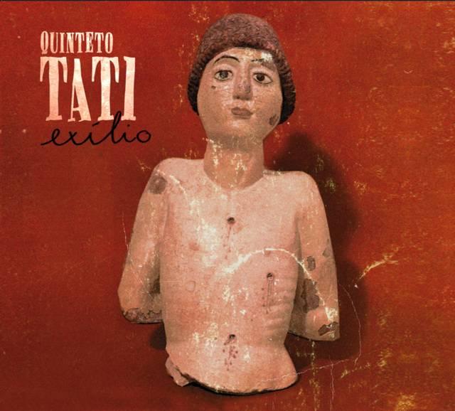 Quinteto Tati, Exílio