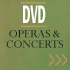 Operas and Concerts on DVD