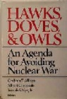 Hawks, Doves and Owls: An Agenda for Avoiding Nuclear War, by Graham T. Alison
