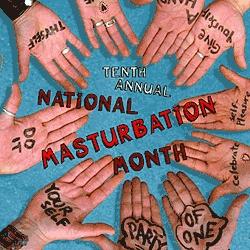 10th Annual Masturbation Month