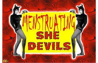 Menstruating She-Devils