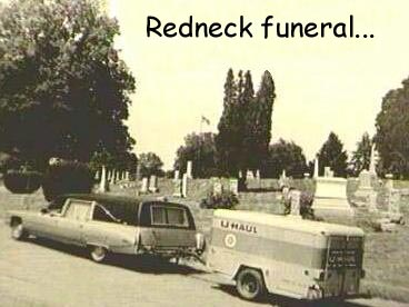 Redneck Funeral