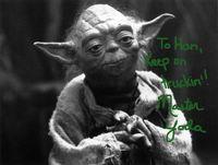 To Han, Keep on truckin'! -Master Yoda