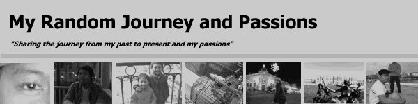 My Random Journey & Passions: Sharing the journey from my past to present & my passions