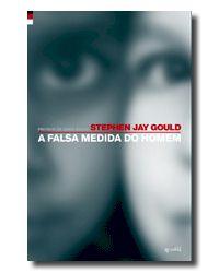 A Falsa Medida do Homem (fonte: http://www.byblos.pt/Byblos_assets/product_images/9895520557.jpg)