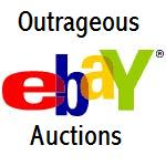 Outrageous Ebay Auctions!