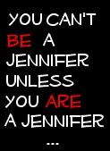 being a jennifer