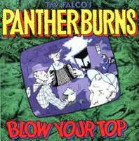 Tav Falco's Panther Burns - Blow Your Top