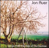 Jon Auer Songs From The Year of Our Demise