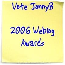 Vote JonnyB in the 2006 Weblog Awards